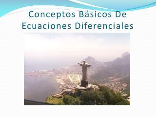 Conceptos B�sicos De Ecuaciones Diferenciales