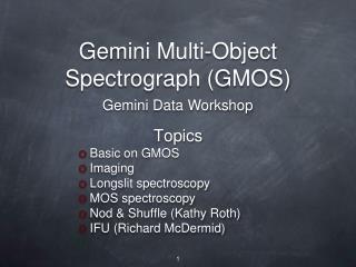 Gemini Multi-Object Spectrograph GMOS
