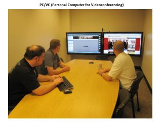 PC/VC (Personal Computer for Videoconferencing)