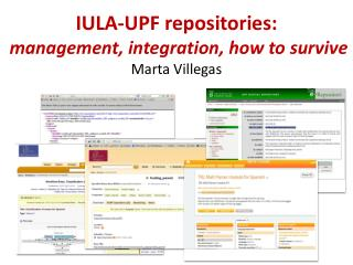IULA-UPF  repositories : management ,  integration ,  how to survive Marta Villegas