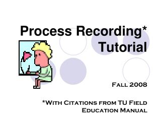 Process Recording  Tutorial