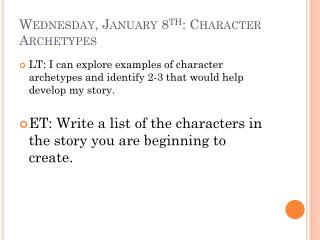 Wednesday, January 8 th : Character Archetypes