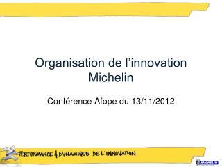 Organisation de l'innovation Michelin