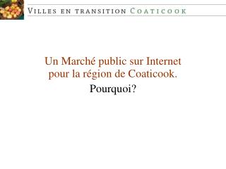 Un March  public sur Internet  pour la r gion de Coaticook. Pourquoi