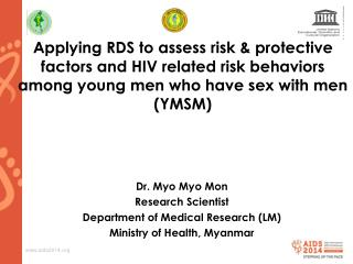 Dr.  Myo Myo  Mon Research Scientist Department of Medical Research (LM)