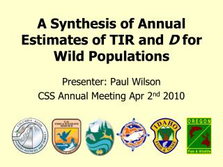 A Synthesis of Annual Estimates of TIR and  D  for Wild Populations