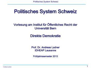 Politisches System Schweiz Vorlesung am Institut für Öffentliches Recht der Universität Bern