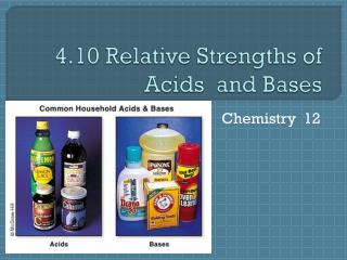 4.10 Relative Strengths of Acids  and Bases