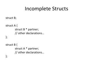 Incomplete  Structs