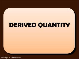 DERIVED QUANTITY