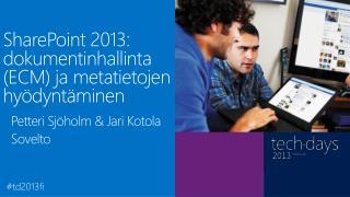 SharePoint 2013: dokumentinhallinta (ECM) ja metatietojen  hyödyntäminen