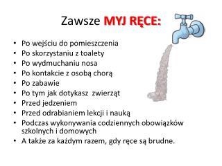 Zawsze  MYJ RĘCE: