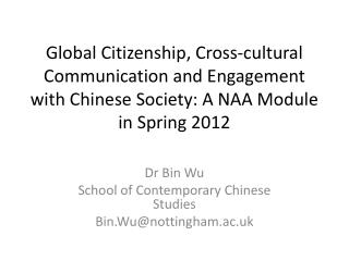 Dr Bin Wu School of Contemporary Chinese Studies Bin.Wu@nottingham.ac.uk