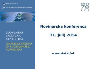 Novinarska konferenca 31. julij 2014 stat.si/nk