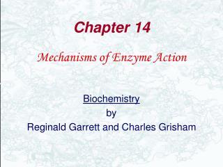 Mechanisms of Enzyme Action   Biochemistry by Reginald Garrett and Charles Grisham