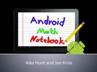 Alex Hunt and Jon Kriss