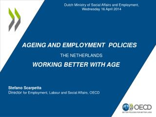 AGEING AND EMPLOYMENT  POLICIES The Netherlands        Working Better with Age