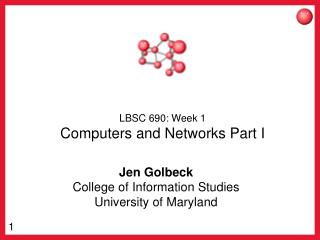 LBSC 690: Week 1 Computers and Networks Part I