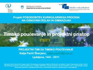 Projekt POSODOBITEV KURIKULARNEGA PROCESA  NA OSNOVNIH ŠOLAH IN GIMNAZIJAH
