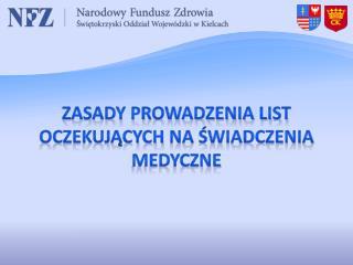 Zasady prowadzenia list oczekujących  na świadczenia medyczne