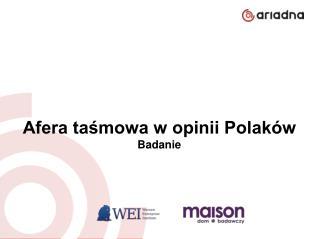 Afera taśmowa w opinii Polaków czerwiec 2014