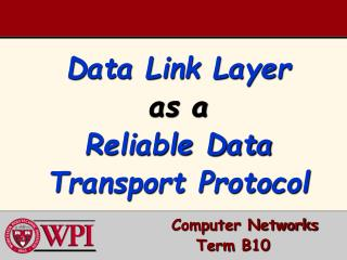 Data Link Layer as a Reliable Data Transport Protocol