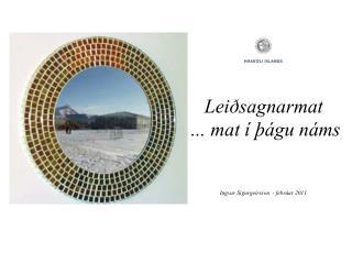 Lei sagnarmat   ... mat     gu n ms   Ingvar Sigurgeirsson  - febr ar 2011
