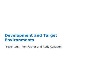 Development  and Target Environments