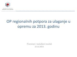 OP regionalnih potpora za ulaganje u opremu za 2013. godinu
