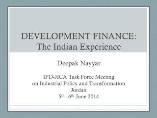 DEVELOPMENT FINANCE:  The Indian Experience