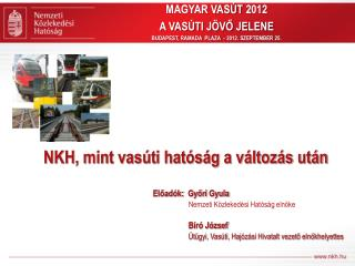 MAGYAR VASÚT 2012 A VASÚTI JÖVŐ JELENE BUDAPEST, RAMADA  PLAZA  - 2012. SZEPTEMBER 25.