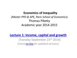 Lecture 1: Income, capital and growth     (Tuesday September 23 rd  2014)