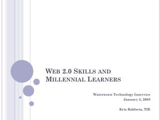 Web 2.0 Skills and Millennial Learners