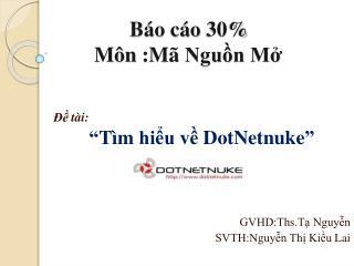 Báo cáo  30 % Môn : Mã Nguồn Mở