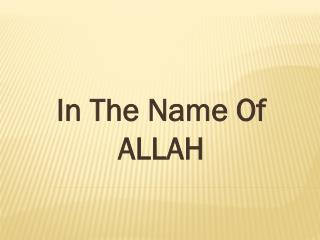In The Name  O f ALLAH