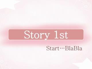 Story 1 st