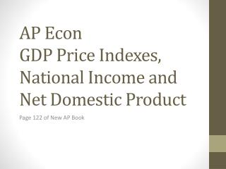 AP Econ GDP Price Indexes, National Income and Net Domestic Product