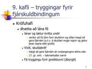 9. kafli   tryggingar fyrir fj rskuldbindingum