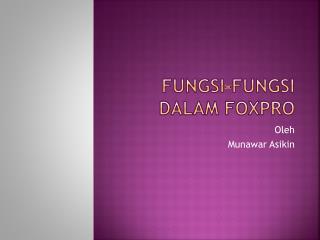 FUNGSI-FUNGSI DALAM FOXPRO