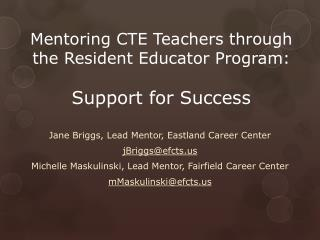 Mentoring CTE Teachers through the Resident Educator Program : Support  for Success