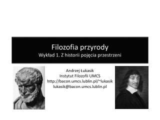 Filozofia przyrody Wykład 1. Z historii pojęcia przestrzeni