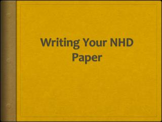 Writing Your NHD Paper