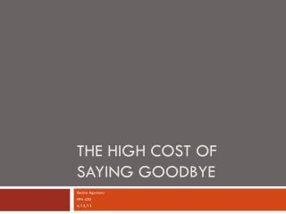 The High Cost of saying goodbye