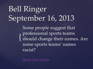 Bell Ringer September 16, 2013
