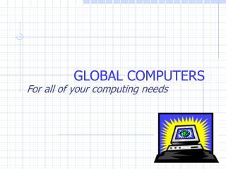 Global Computers Presentation