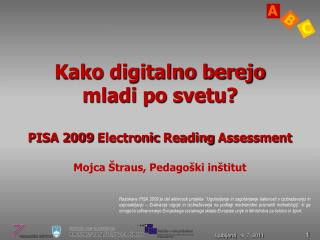Kako digitalno berejo  mladi po svetu? PISA 2009  Electronic Reading Assessment