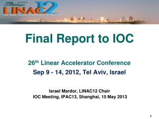 Israel  Mardor , LINAC12 Chair  IOC Meeting, IPAC13, Shanghai, 15 May 2013
