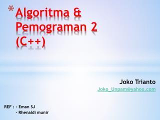 Algoritma & Pemograman 2 (C++)
