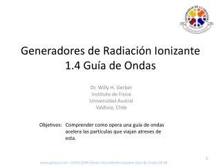 Generadores de Radiación Ionizante  1.4 Guía de Ondas