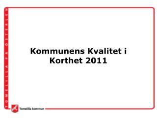 Kommunens Kvalitet i Korthet 2011